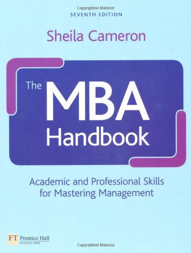 The MBA Handbook: Academic and Professional Skills for Mastering Management (7th Revised edition)