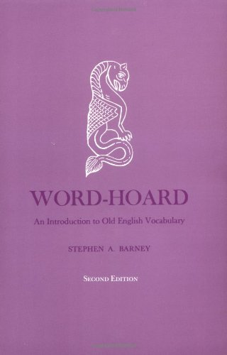 Word-hoard: An Introduction to Old English Vocabulary (2nd Revised edition)