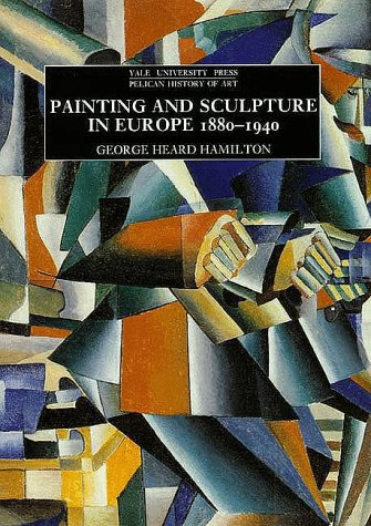 Painting and Sculpture in Europe' 1880-1940 (4th Revised edition)