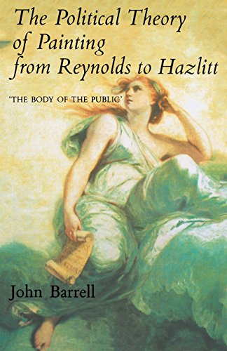 The Political Theory of Painting from Reynolds to Hazlitt: The Body of the Public (New edition)
