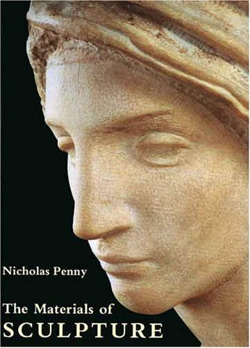 The Materials of Sculpture (New edition)