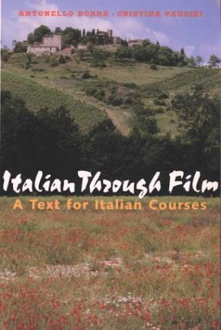 Italian Through Film: A Text for Italian Courses