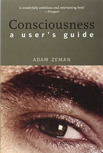 Consciousness: A Users Guide (New edition)