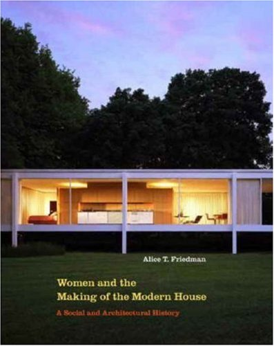 Women and the Making of the Modern House (New edition)