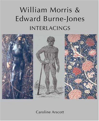 William Morris and Edward Burne-Jones: Interlacings