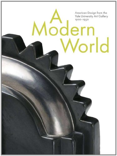 A Modern World: American Design from the Yale University Art Gallery' 1920-1950