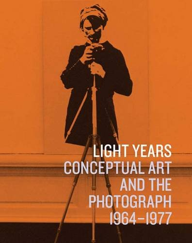 Light Years: Conceptual Art and the Photograph' 1964-1977