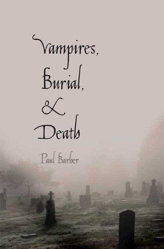 Vampires' Burial' and Death: Folklore and Reality; With a New Introduction