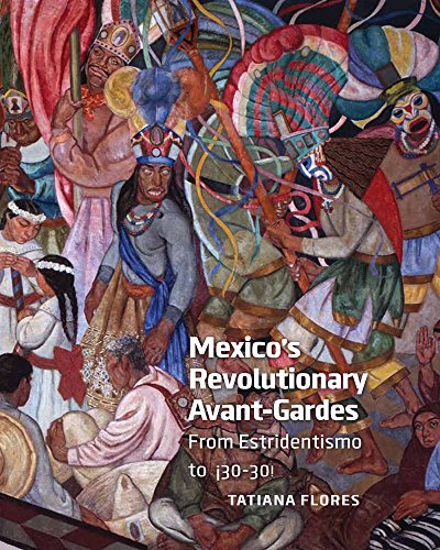 Mexicos Revolutionary Avant-Gardes