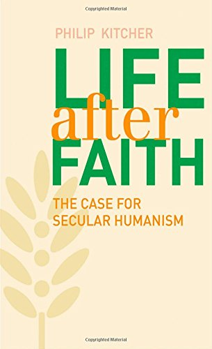 Life After Faith: The Case for Secular Humanism (The Terry Lectures Series)