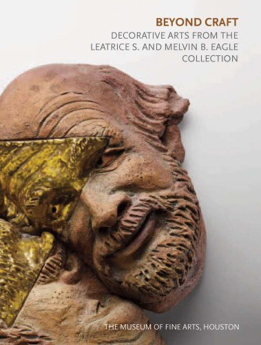 Beyond Craft: Decorative Arts from the Leatrice S. and Melvin B. Eagle Collection (Museum of Fine Arts' Houston)