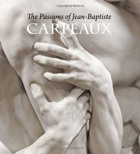The Passions of Jean-Baptiste Carpeaux (Metropolitan Museum of Art)