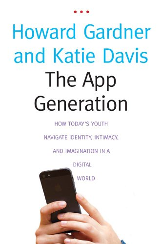 The App Generation: How Todays Youth Navigate Identity Intimacy and Imagination in a Digital World