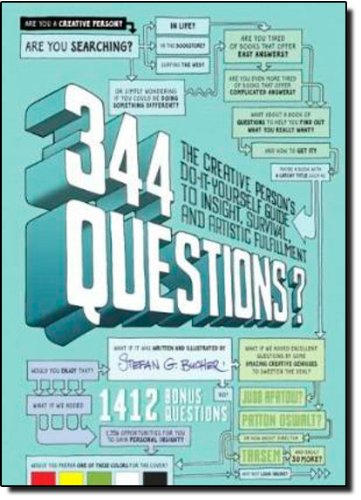 344 Questions: The Creative Persons Do-It-Yourself Guide to Insight' Survival' and Artistic Fulfillment