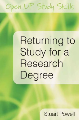 Returning to Study for a Research Degree (2nd Revised edition)