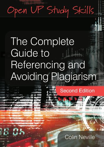 The Complete Guide to Referencing and Avoiding Plagiarism (2nd Revised edition)