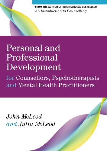 Personal And Professional Development For Counsellors' Psychotherapists And Mental Health Practitioners