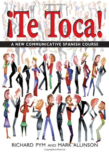 Te Toca!: A New Communicative Spanish Course
