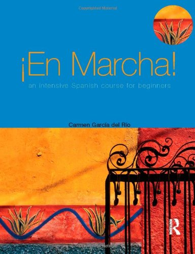 En Marcha!: An Intensive Spanish Course for Beginners