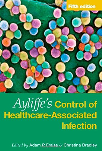 Ayliffes Control of Healthcare-associated Infection: A Practical Handbook (5th Revised edition)