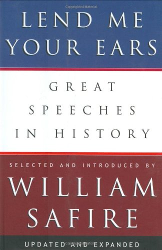Lend Me Your Ears: Great Speeches in History (3rd New edition)