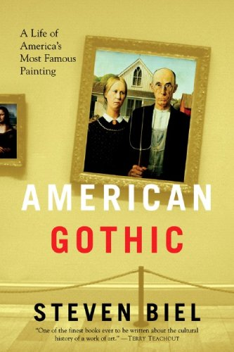 American Gothic: A Life of Americas Most Famous Painting (New edition)