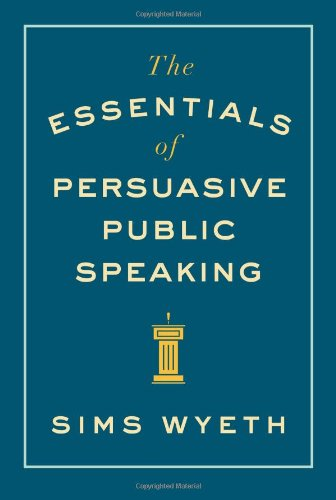 Essentials Of Persuasive Public Speaking