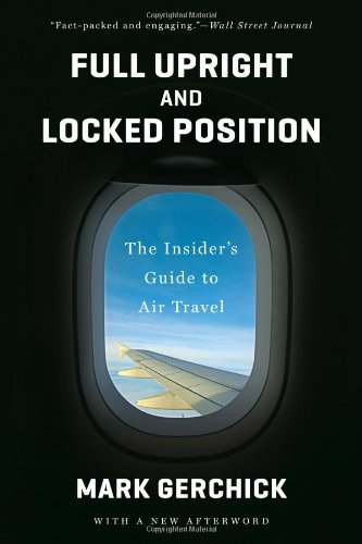 Full Upright and Locked Position: The Insiders Guide to Air Travel