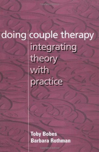 Doing Couple Therapy: Integrating Theory with Practice (2nd)