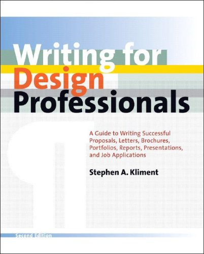 Writing for Design Professionals: A Guide to Writing Successful Proposals' Letters' Brochures' Portfolios' Reports' Presentations and Job Applications (2nd Revised edition)