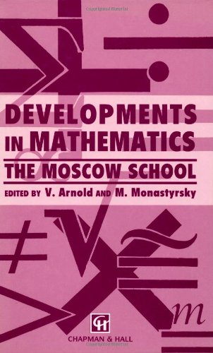 Developments in Mathematics: The Moscow School