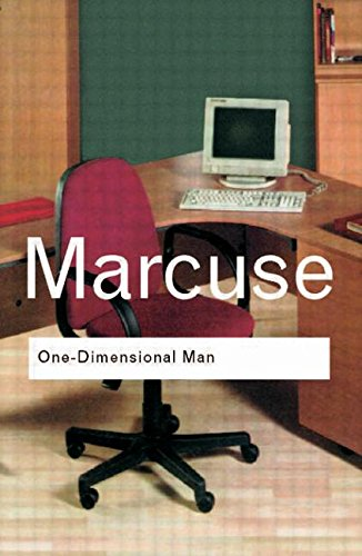 One-Dimensional Man: Studies in the Ideology of Advanced Industrial Society (New edition)