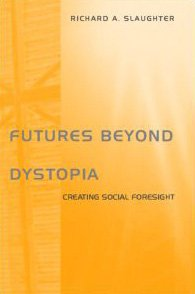 Futures Beyond Dystopia: Creating Social Foresight