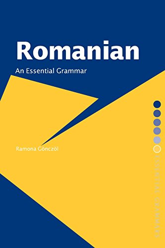 Romanian: An Essential Grammar (New edition)