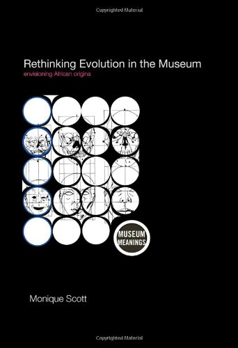 Rethinking Evolution in the Museum: Envisioning African Origins
