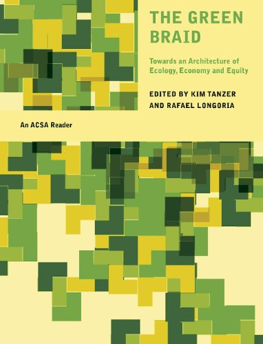 The Green Braid: Towards an Architecture of Ecology' Economy and Equity