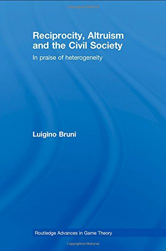 Reciprocity' Altruism and the Civil Society: In Praise of Heterogeneity