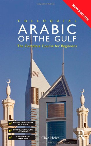 Colloquial Arabic of the Gulf (2nd Revised edition)