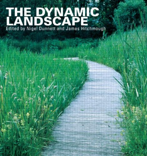 Dynamic Landscape' The: Design' Ecology and Management of Naturalistic Urban Planting