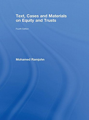 Text' Cases and Materials on Equity and Trusts (4th Revised edition)
