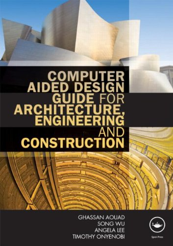 Computer Aided Design Guide for Architecture' Engineering and Construction