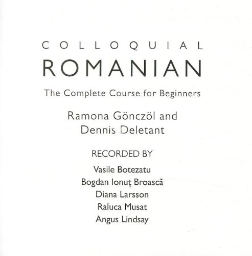 Colloquial Romanian: The Complete Course for Beginners (4th Revised edition)