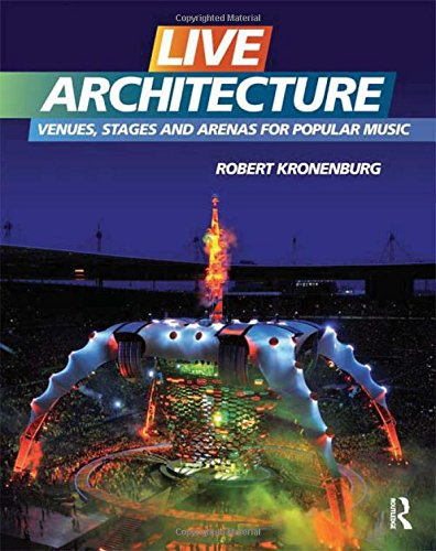 Live Architecture: Venues' Stages and Arenas for Popular Music
