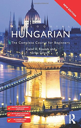 Colloquial Hungarian: The Complete Course for Beginners (3rd Revised edition)