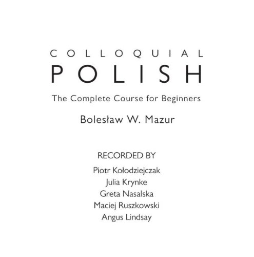 Colloquial Polish: The Complete Course for Beginners (Colloquial Series