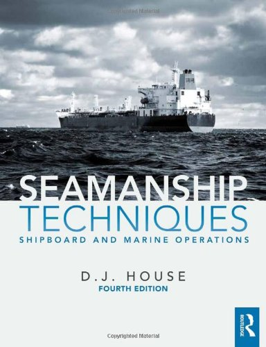 Seamanship Techniques: Shipboard and Marine Operations (4th Revised edition)