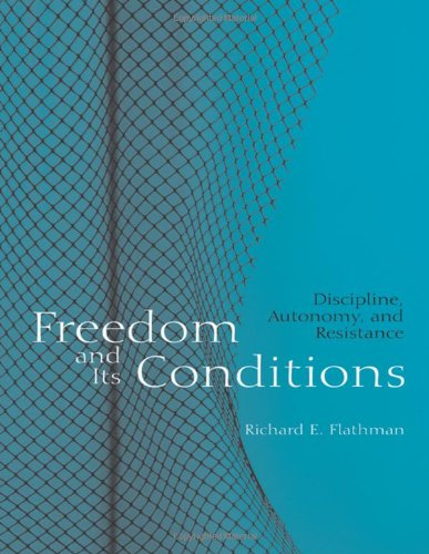 Freedom and Its Conditions: Discipline' Autonomy and Resistance