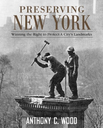Preserving New York: Winning the Right to Protect a Citys Landmarks