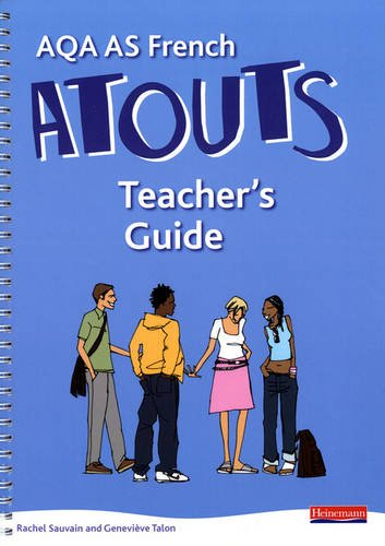 Atouts: AQA AS French: Teachers Guide
