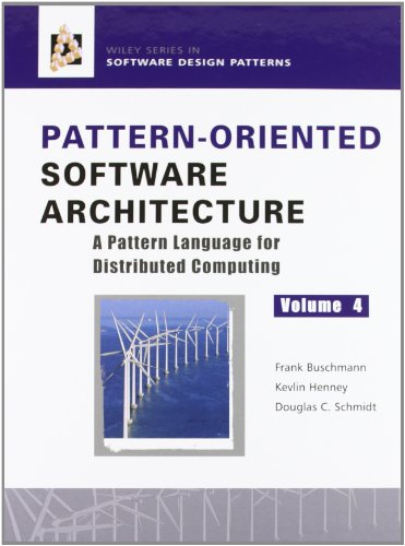 Pattern-oriented Software Architecture: v. 4: Pattern Language for Distributed Object Computing